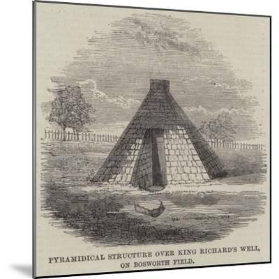 Pyramidical Structure over King Richard's Well, on Bosworth Field--Mounted Giclee Print
