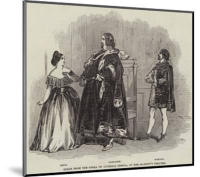 Scene from the Opera of Lucrezia Borgia, at Her Majesty's Theatre--Mounted Giclee Print
