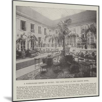 A Fashionable Resort of To-Day, the Palm Court at the Carlton Hotel--Mounted Giclee Print