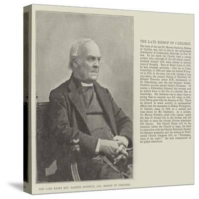 The Late Right Reverend Harvey Goodwin, Dd, Bishop of Carlisle--Stretched Canvas Print