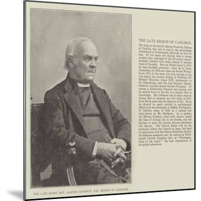 The Late Right Reverend Harvey Goodwin, Dd, Bishop of Carlisle--Mounted Giclee Print