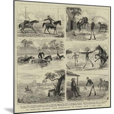 An Overland Journey from Queensland to Sydney with a New Chum--Mounted Giclee Print