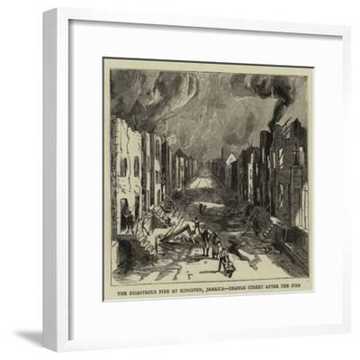 The Disastrous Fire at Kingston, Jamaica, Orange Street after the Fire--Framed Giclee Print