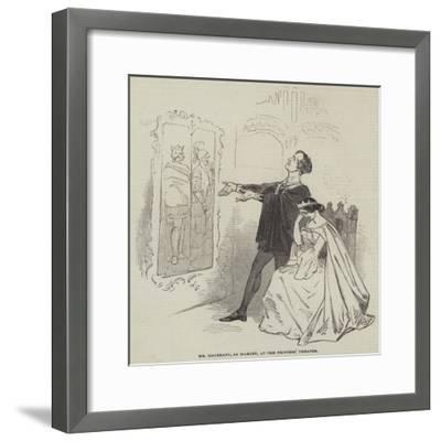 Mr Macready, as Hamlet, at the Princess' Theatre--Framed Giclee Print