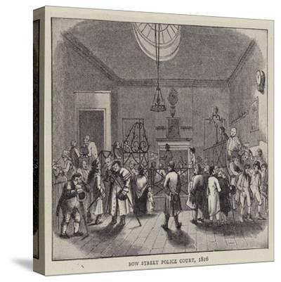 Bow Street Police Court, 1816--Stretched Canvas Print