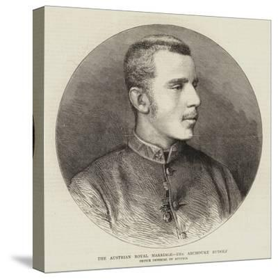 The Austrian Royal Marriage, the Archduke Rudolf--Stretched Canvas Print