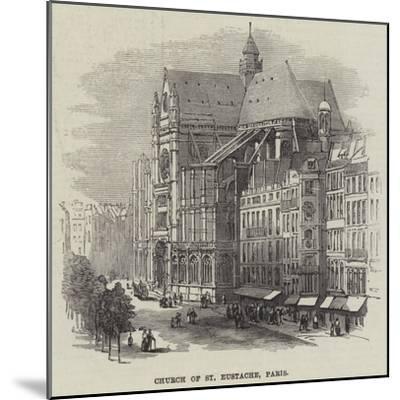 Church of St Eustache, Paris--Mounted Giclee Print