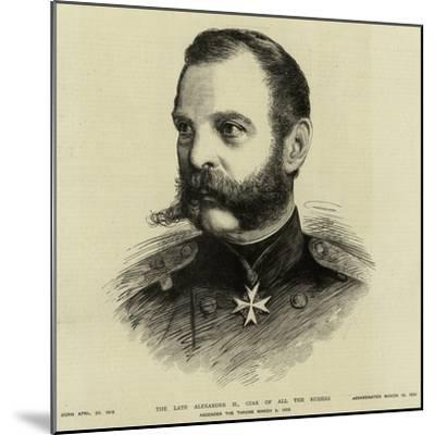 The Late Alexander I, Czar of All the Russias--Mounted Giclee Print