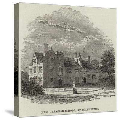 New Grammar-School, at Colchester--Stretched Canvas Print