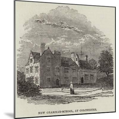 New Grammar-School, at Colchester--Mounted Giclee Print