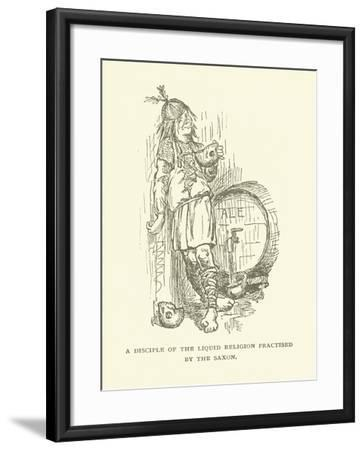 A Disciple of the Liquid Religion Practised by the Saxon--Framed Giclee Print