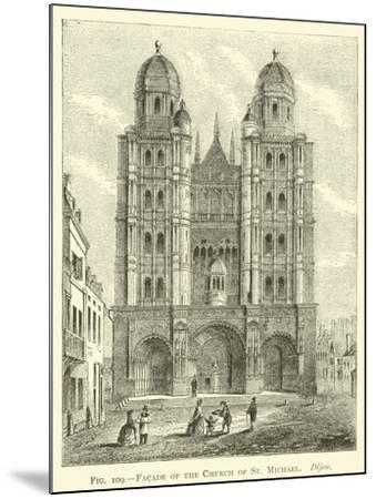 Facade of the Church of St Michael, Dijon--Mounted Giclee Print