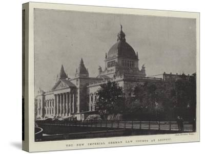 The New Imperial German Law Courts at Leipsic--Stretched Canvas Print