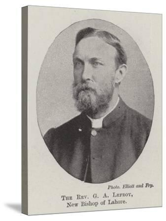 The Reverend G a Lefroy, New Bishop of Lahore--Stretched Canvas Print