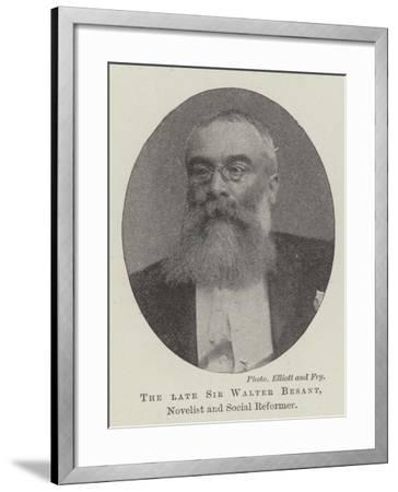 The Late Sir Walter Besant, Novelist and Social Reformer--Framed Giclee Print