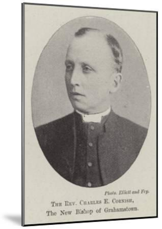 The Reverend Charles E Cornish, the New Bishop of Grahamstown--Mounted Giclee Print