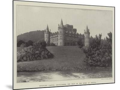 Inverary Castle, Argyllshire, the Seat of the Duke of Argyll--Mounted Giclee Print