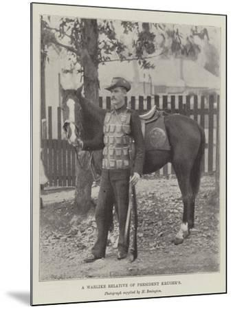 A Warlike Relative of President Kruger's--Mounted Giclee Print