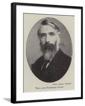 The Late Professor Coats--Framed Giclee Print