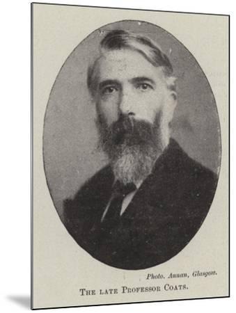 The Late Professor Coats--Mounted Giclee Print
