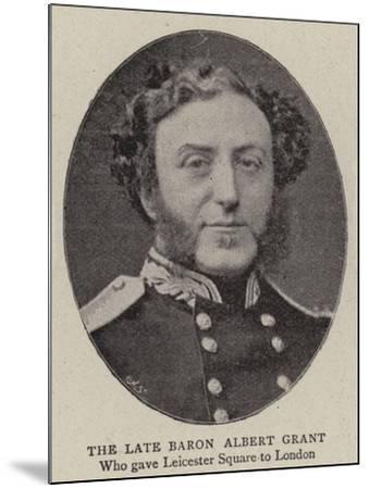 The Late Baron Albert Grant--Mounted Giclee Print