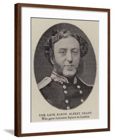 The Late Baron Albert Grant--Framed Giclee Print