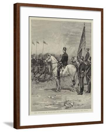 The Situation in Egypt, Hh the Khedive of Egypt Reviewing the Troops--Framed Giclee Print