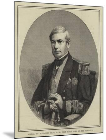 Admiral Sir Alexander Milne, Gcb, First Naval Lord of the Admiralty--Mounted Giclee Print