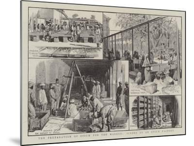 The Preparation of Opium for the Market, Scenes at an Opium Factory--Mounted Giclee Print