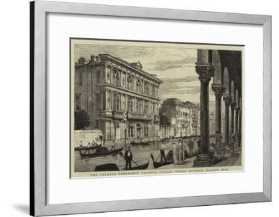 The Palazzo Vendramin Calergi, Venice, Where Richard Wagner Died--Framed Giclee Print
