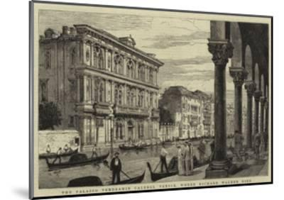 The Palazzo Vendramin Calergi, Venice, Where Richard Wagner Died--Mounted Giclee Print