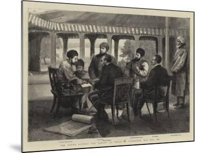 The Ameer Signing the Treaty of Peace at Gandamak, 26 May 1879--Mounted Giclee Print