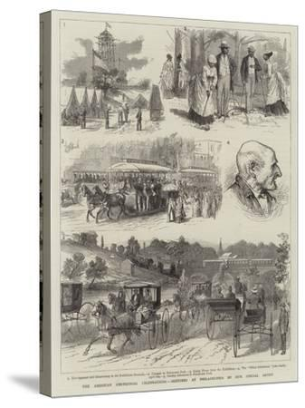 The American Centennial Celebrations, Sketches at Philadelphia--Stretched Canvas Print