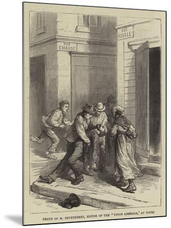 Death of M Beurtheret, Editor of the Union Liberale, at Tours--Mounted Giclee Print