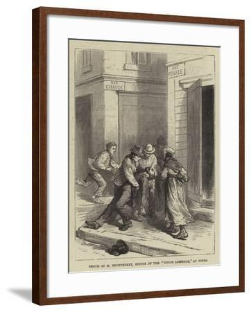 Death of M Beurtheret, Editor of the Union Liberale, at Tours--Framed Giclee Print