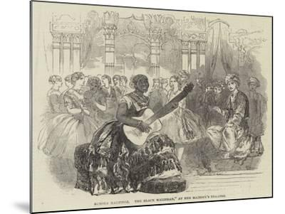 Senora Martinez, The Black Malibran, at Her Majesty's Theatre--Mounted Giclee Print