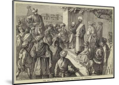 The Reverend Imam Shah Preaching to Afghans at Peshawur--Mounted Giclee Print