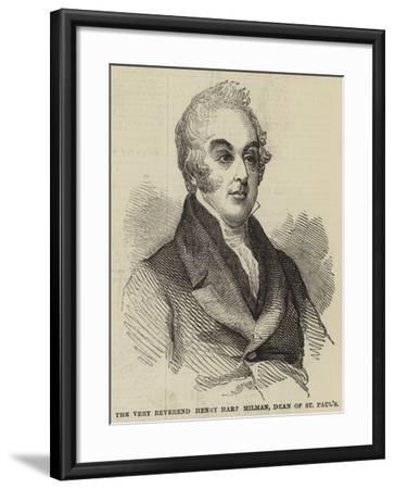 The Very Reverend Henry Hart Milman, Dean of St Paul's--Framed Giclee Print