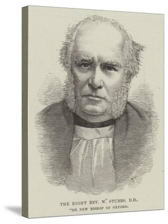 The Right Reverend W Stubbs, the New Bishop of Oxford--Stretched Canvas Print