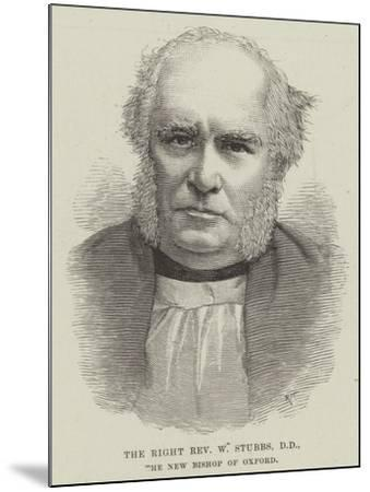 The Right Reverend W Stubbs, the New Bishop of Oxford--Mounted Giclee Print