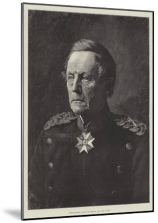 Field-Marshal Count Von Moltke, Born 26 October 1800--Mounted Giclee Print