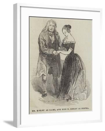 Mr Keeley as Caleb, and Miss M Keeley as Bertha--Framed Giclee Print