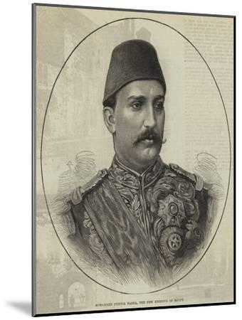 Mohammed Tewfik Pasha, the New Khedive of Egypt--Mounted Giclee Print