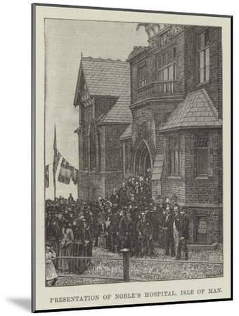 Presentation of Noble's Hospital, Isle of Man--Mounted Giclee Print