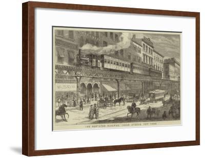 The Elevated Railway, Third Avenue, New York--Framed Giclee Print