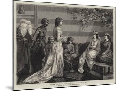 Harem Life in Turkey, II, a Turkish Bride--Mounted Giclee Print