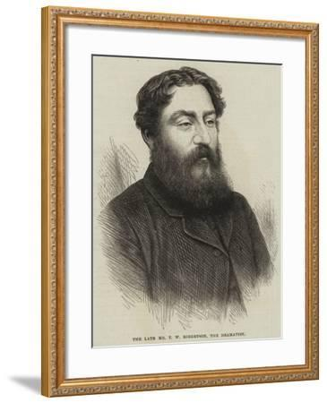 The Late Mr T W Robertson, the Dramatist--Framed Giclee Print