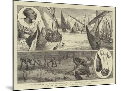 The Pearl Fishery in the Persian Gulf--Mounted Giclee Print
