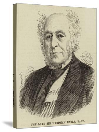 The Late Sir Hardman Earle, Baronet--Stretched Canvas Print
