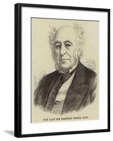 The Late Sir Hardman Earle, Baronet--Framed Giclee Print